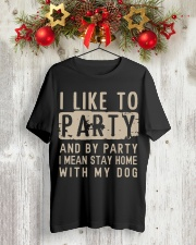 I like to party and by party I mean stay home Classic T-Shirt lifestyle-holiday-crewneck-front-2