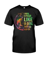 I know I fish like a girl try to keep up Premium Fit Mens Tee front