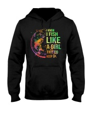 I know I fish like a girl try to keep up Hooded Sweatshirt thumbnail