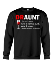 Draunt like a normal aunt only drunker  Crewneck Sweatshirt thumbnail