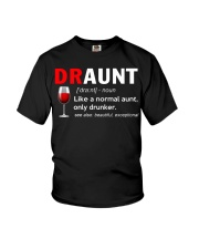 Draunt like a normal aunt only drunker  Youth T-Shirt thumbnail