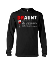 Draunt like a normal aunt only drunker  Long Sleeve Tee thumbnail
