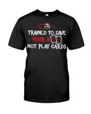 Trained to save your ass not play cards Premium Fit Mens Tee front
