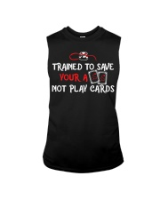 Trained to save your ass not play cards Sleeveless Tee thumbnail