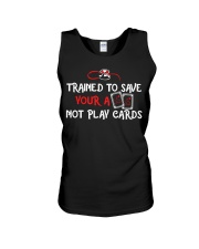Trained to save your ass not play cards Unisex Tank thumbnail