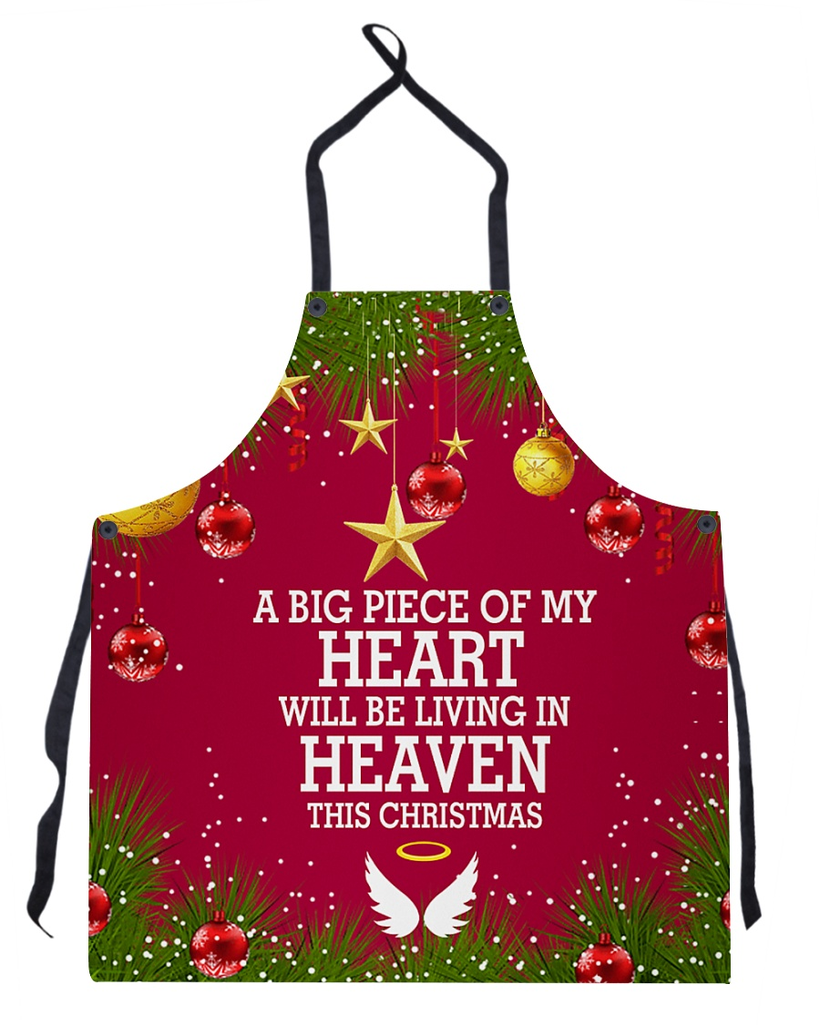 A BIG PIECE OF MY HEART WILL BE LIVING IN HEAVEN Apron