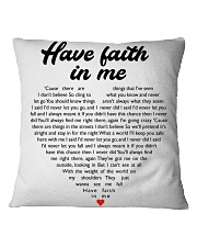 Have Faith In Me Square Pillowcase front