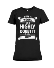 RUBY   I MAY BE WRONG BUT I HIGHLY DOUBT IT Premium Fit Ladies Tee tile