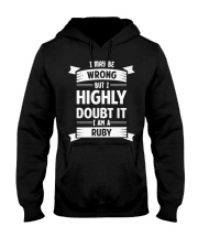 RUBY   I MAY BE WRONG BUT I HIGHLY DOUBT IT Hooded Sweatshirt tile