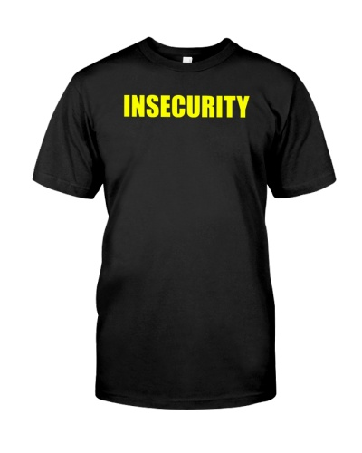 Insecurity shirt: The Insecuri-tee