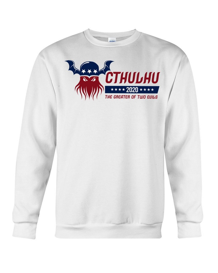Cthulhu 2020 - The Greater of Two Evils Crewneck Sweatshirt