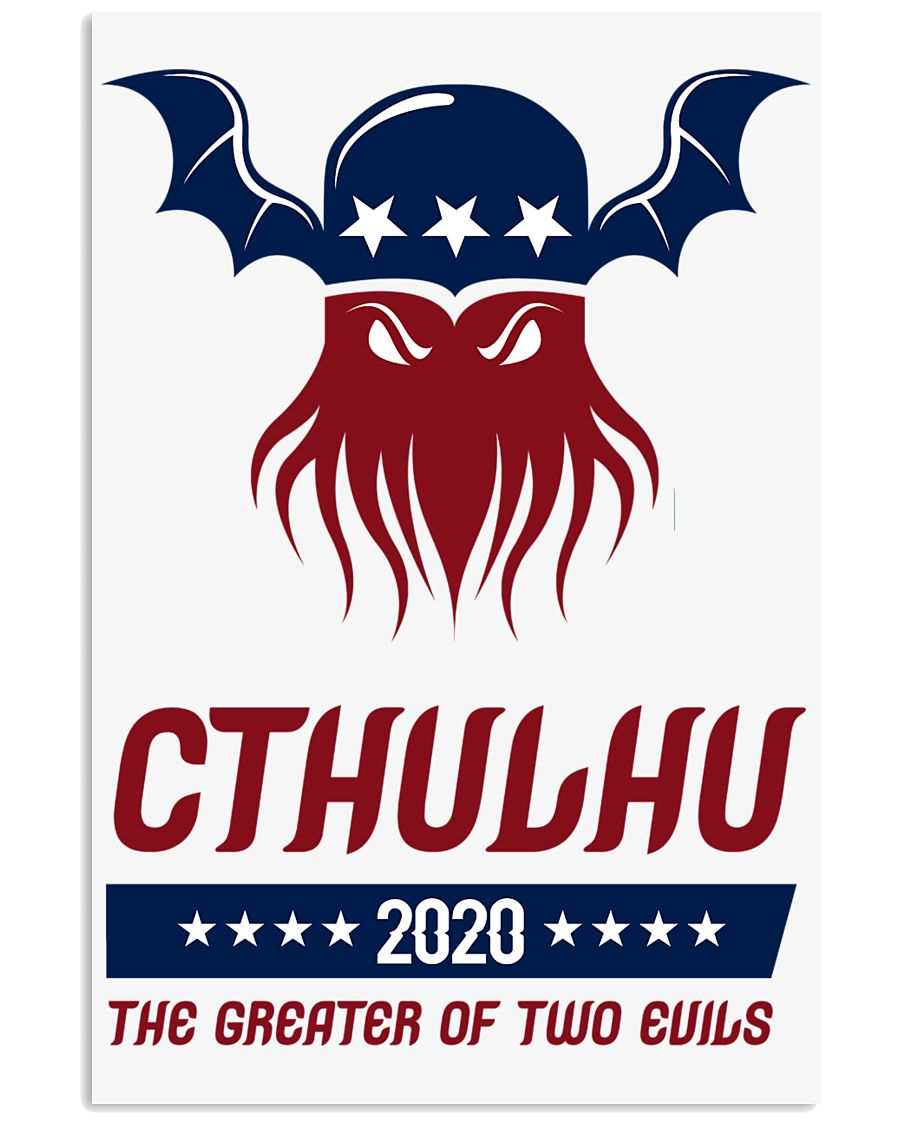 Cthulhu 2020 - The Greater of Two Evils 16x24 Poster