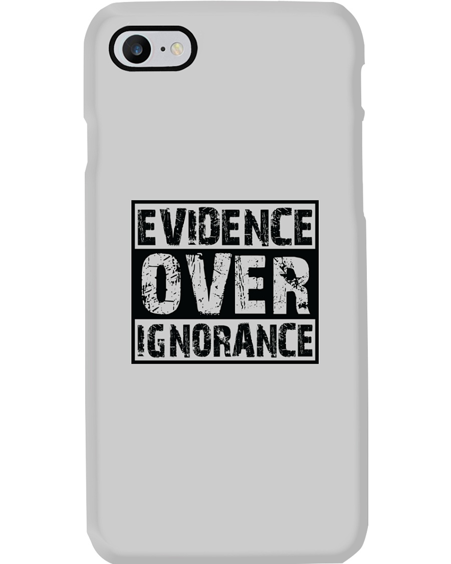 Evidence over ignorance  Phone Case