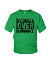 Evidence over ignorance  Youth T-Shirt front