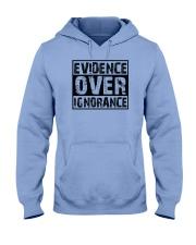 Evidence over ignorance  Hooded Sweatshirt front