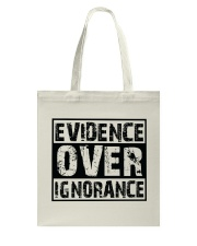 Evidence over ignorance  Tote Bag thumbnail