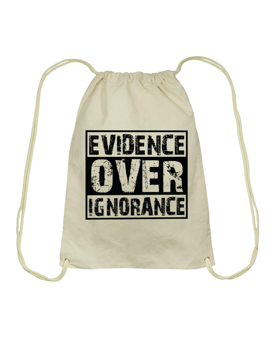 Evidence over ignorance  Drawstring Bag