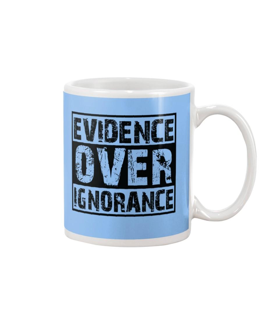 Evidence over ignorance  Mug