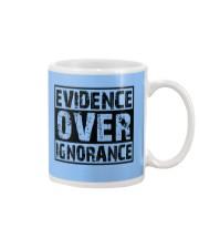 Evidence over ignorance  Mug front