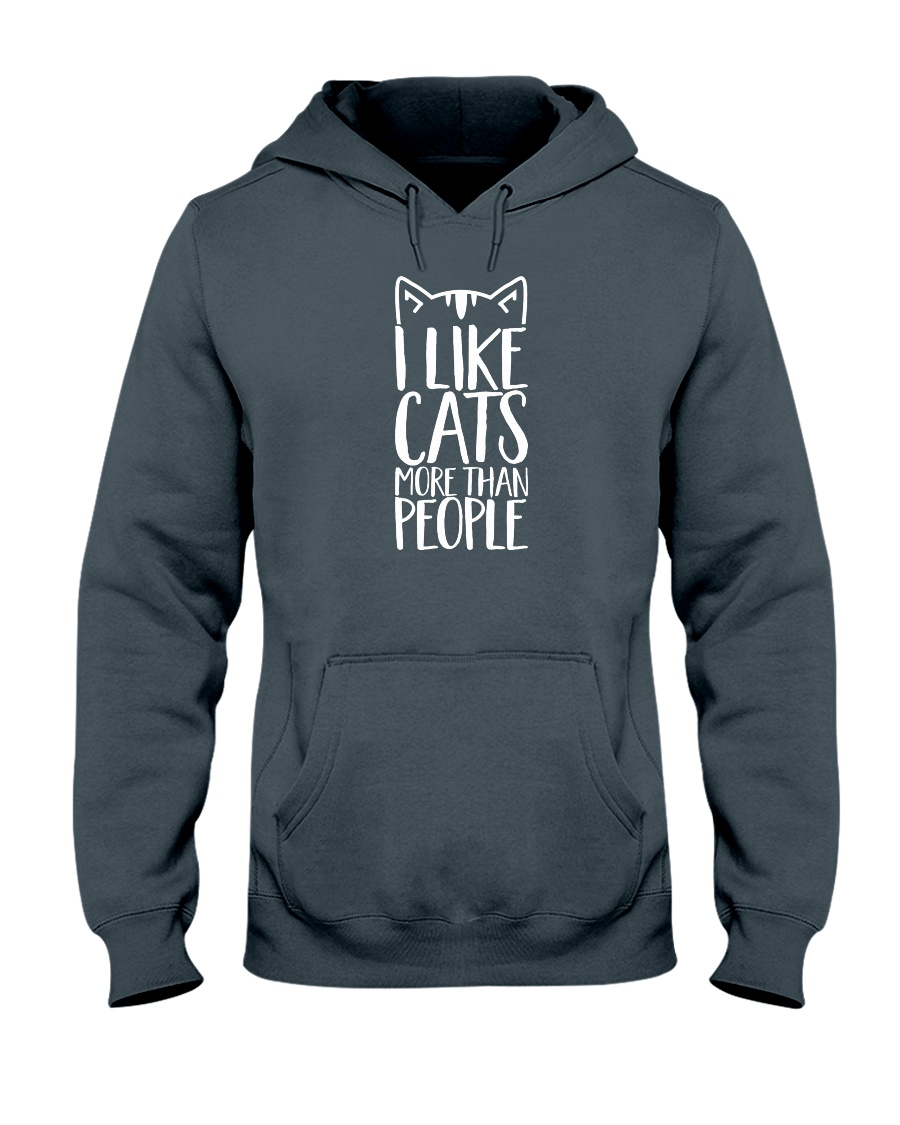 I like cats more than people shirt Hooded Sweatshirt