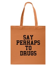Say Perhaps to Drugs Tote Bag thumbnail
