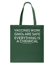 Vaccines work - GMOs are safe  Tote Bag thumbnail