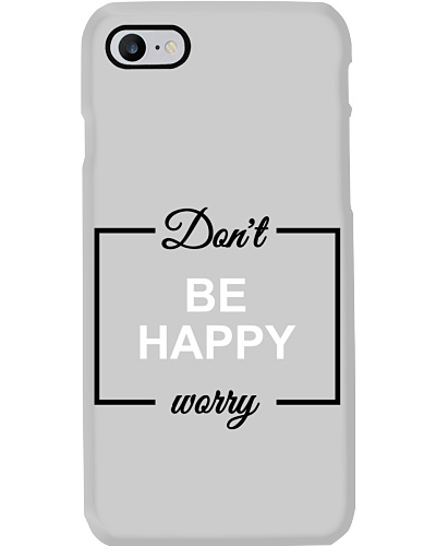 Dont be happy - worry