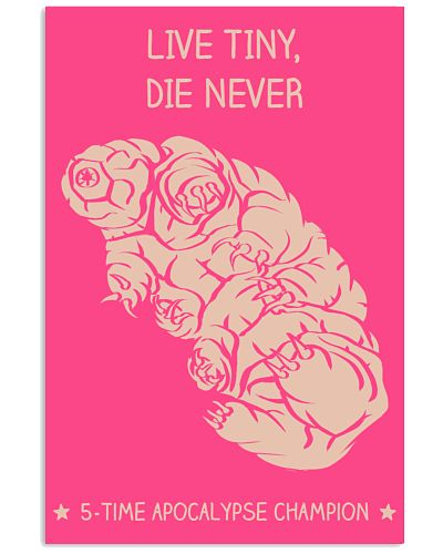 Live tiny die never - shirt