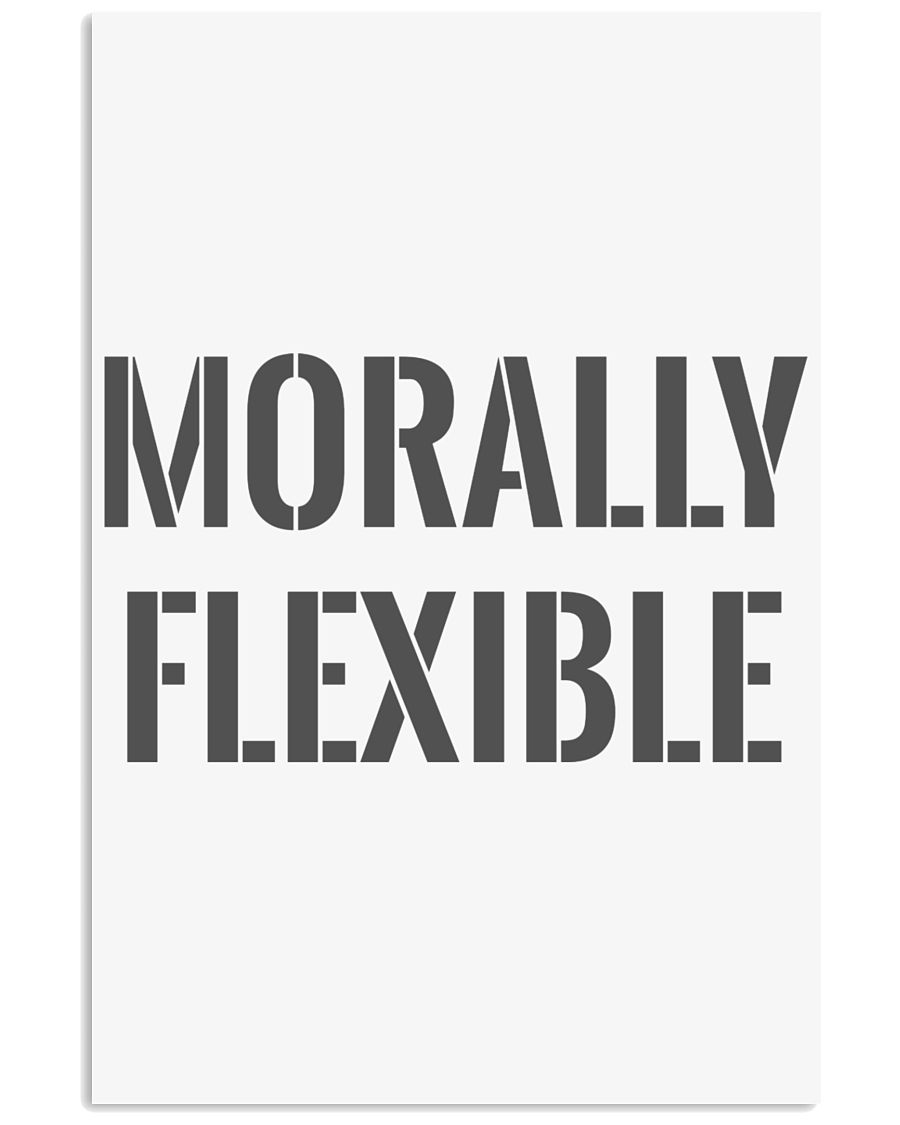 Morally Flexible 11x17 Poster