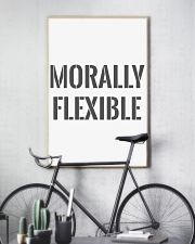 Morally Flexible 16x24 Poster lifestyle-poster-7