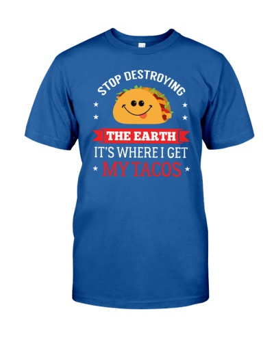 Stop destroying Earth - it's where I get my tacos
