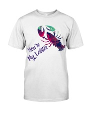 Valentine Day - you are my lobster  Classic T-Shirt front