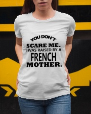 I was raise by a French mother Ladies T-Shirt apparel-ladies-t-shirt-lifestyle-04