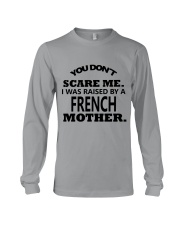 I was raise by a French mother Long Sleeve Tee thumbnail