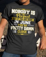 june nobody is perfect Classic T-Shirt apparel-classic-tshirt-lifestyle-28