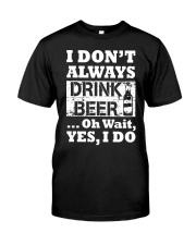 drink beer Classic T-Shirt front