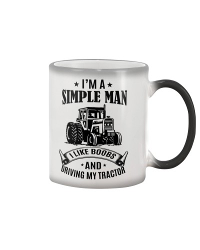 i'm a simple man i like boobs and driving tractor