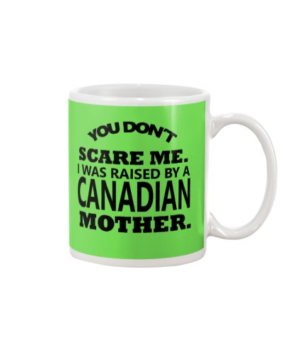 I was raise by a Canadian mother
