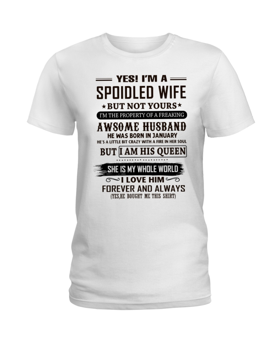 yes i'm a spoiled wife january Ladies T-Shirt