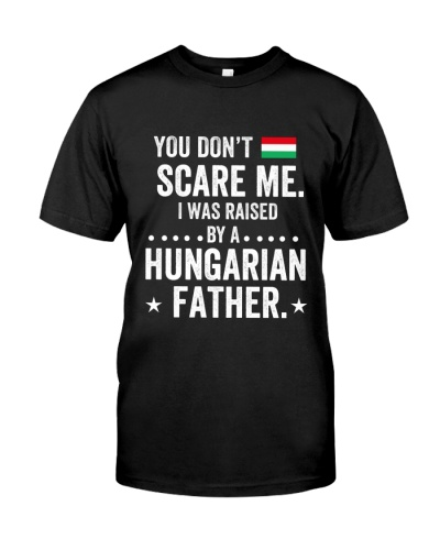i was raised by a HUNGARIAN father