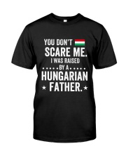 i was raised by a HUNGARIAN father Classic T-Shirt front
