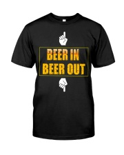 beer in beer out Classic T-Shirt front