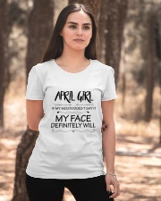 april girl my face defintely will Ladies T-Shirt apparel-ladies-t-shirt-lifestyle-05