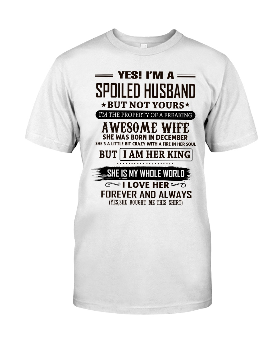 yes i'm a spoiled husband december Classic T-Shirt