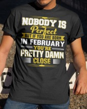 february nobody is perfect Classic T-Shirt apparel-classic-tshirt-lifestyle-28