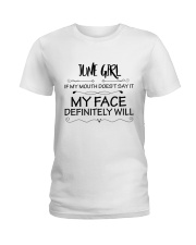 june girl my face defintely will Ladies T-Shirt front