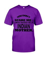 I was raise by a Indian mother Classic T-Shirt thumbnail