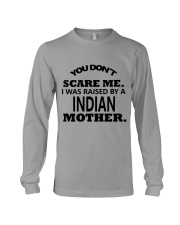 I was raise by a Indian mother Long Sleeve Tee thumbnail