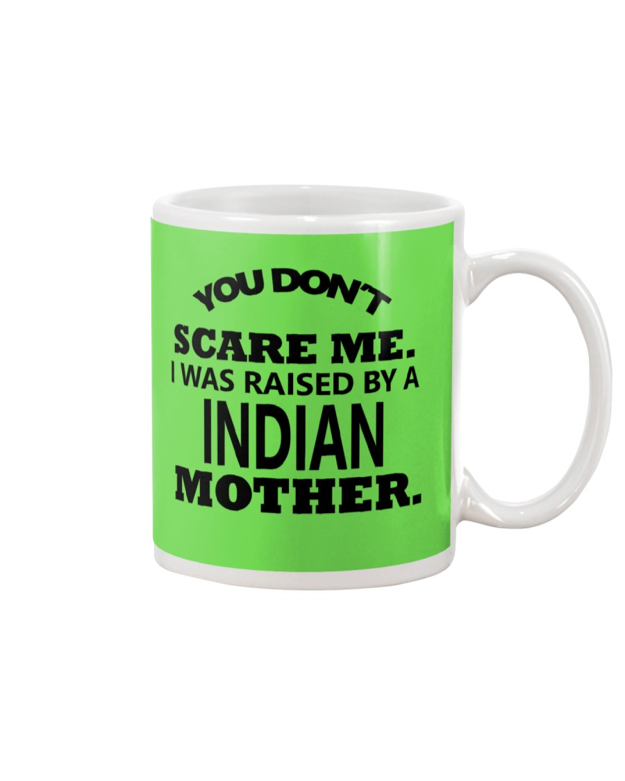 I was raise by a Indian mother Mug