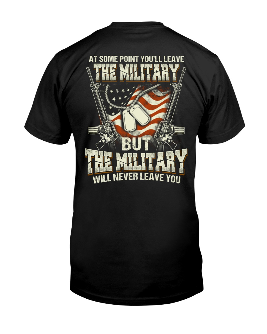 The Military Will Never Leave You Classic T-Shirt